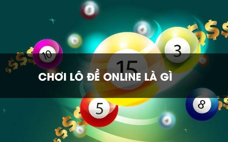 Chơi lô đề online là gì - Làm sao để chơi lô đề hiệu quả?