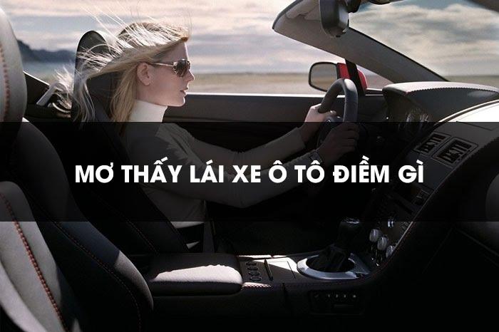 [Giải mã] Mơ thấy lái xe ô tô đánh con gì, điềm lành hay dữ