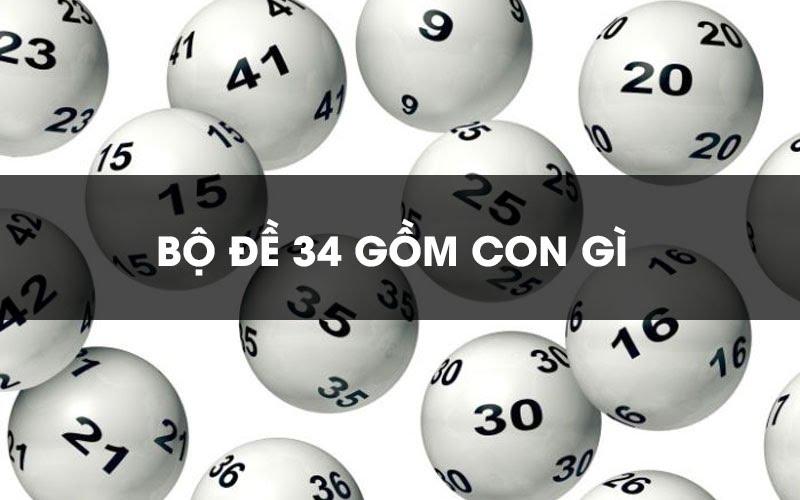 Bộ đề 34 gồm những số nào