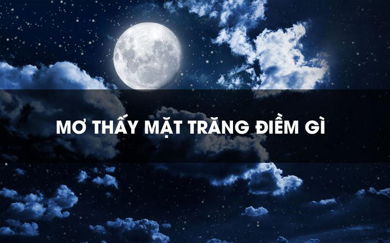 Mộng thấy mặt trăng điềm gì